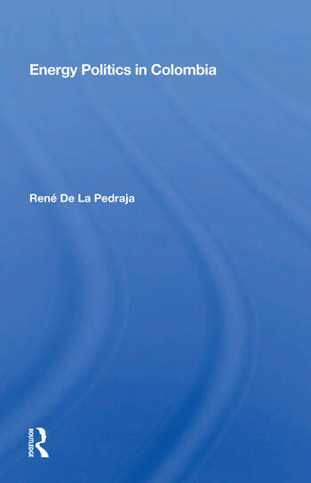 Energy Politics In Colombia book cover