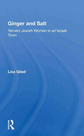 Ginger And Salt Yemeni Jewish Women In An Israeli Town book cover
