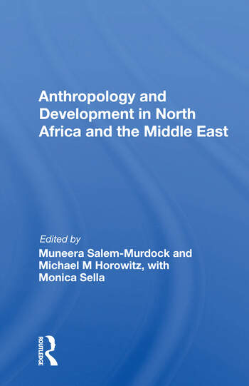 Anthropology And Development In North Africa And The Middle East book cover
