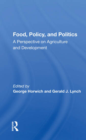 Food, Policy, And Politics A Perspective On Agriculture And Development book cover