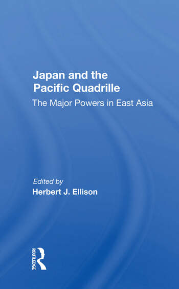 Japan And The Pacific Quadrille The Major Powers In East Asia book cover