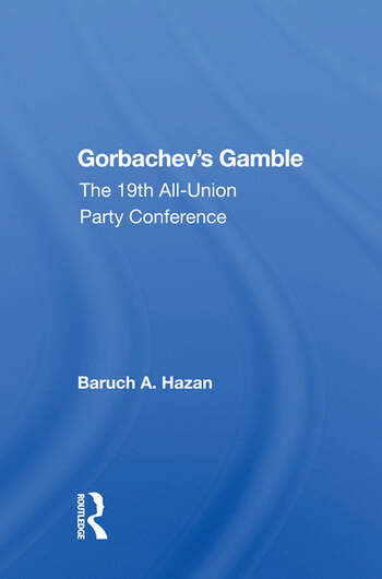 Gorbachev's Gamble The 19th All-union Party Conference book cover