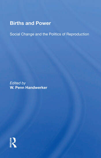 Births And Power Social Change And The Politics Of Reproduction book cover