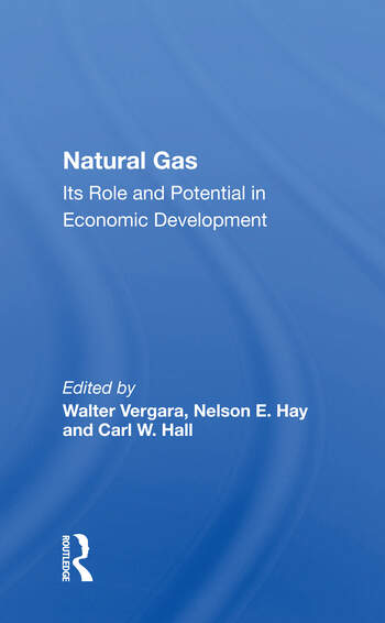 Natural Gas Its Role And Potential In Economic Development book cover