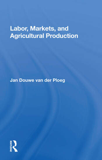 Labor, Markets, And Agricultural Production book cover