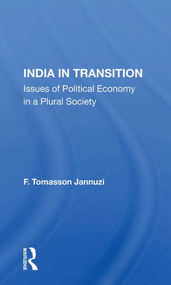 India In Transition Issues Of Political Economy In A Plural Society book cover