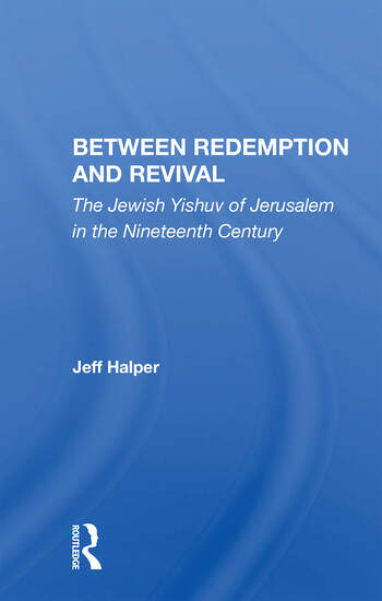 Between Redemption And Revival The Jewish Yishuv Of Jerusalem In The Nineteenth Century book cover
