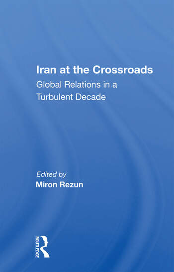 Iran At The Crossroads Global Relations In A Turbulent Decade book cover