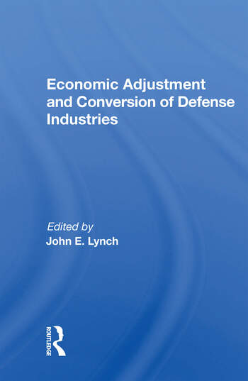 Economic Adjustment And Conversion Of Defense Industries book cover