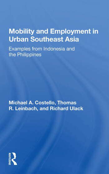 Mobility And Employment In Urban Southeast Asia Examples From Indonesia And The Philippines book cover