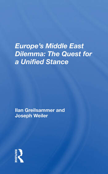 Europe's Middle East Dilemma The Quest For A Unified Stance book cover