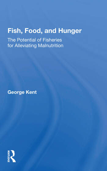 Fish, Food, And Hunger The Potential Of Fisheries For Alleviating Malnutrition book cover