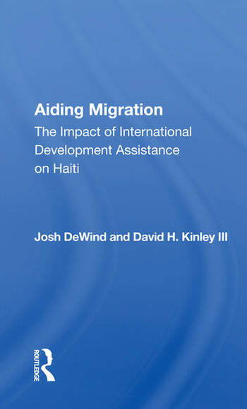 Aiding Migration The Impact Of International Development Assistance On Haiti book cover
