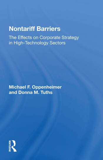 Nontariff Barriers The Effects On Corporate Strategy In High-technology Sectors book cover