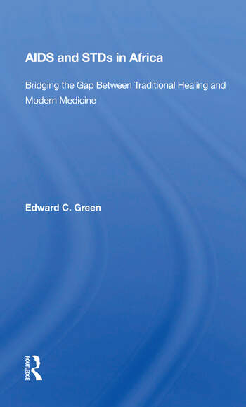 Aids And Stds In Africa Bridging The Gap Between Traditional Healing And Modern Medicine book cover