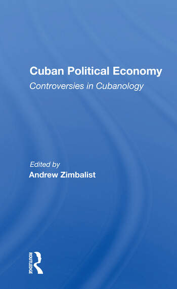 Cuban Political Economy Controversies In Cubanology book cover