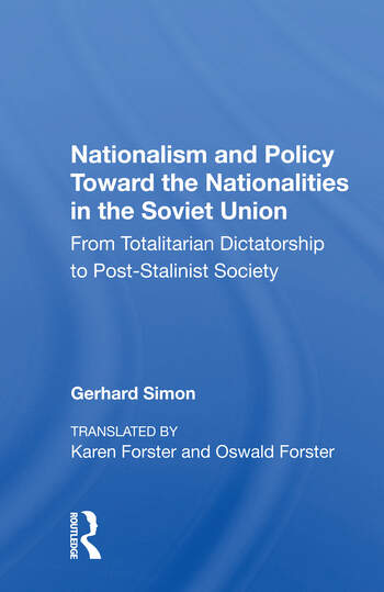 Nationalism And Policy Toward The Nationalities In The Soviet Union From Totalitarian Dictatorship To Post-stalinist Society book cover