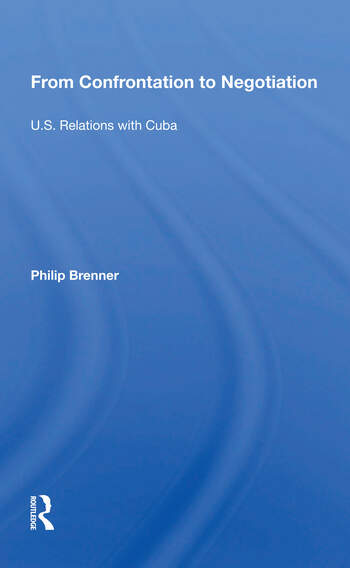 From Confrontation To Negotiation U.s. Relations With Cuba book cover