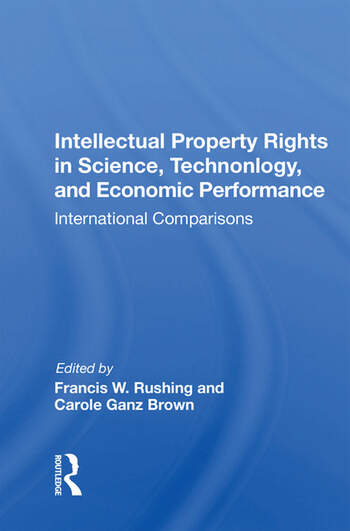 Intellectual Property Rights In Science, Technology, And Economic Performance International Comparisons book cover