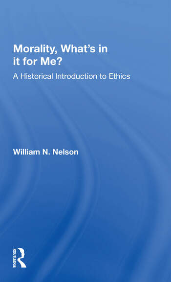 Morality: What's In It For Me? A Historical Introduction To Ethics book cover