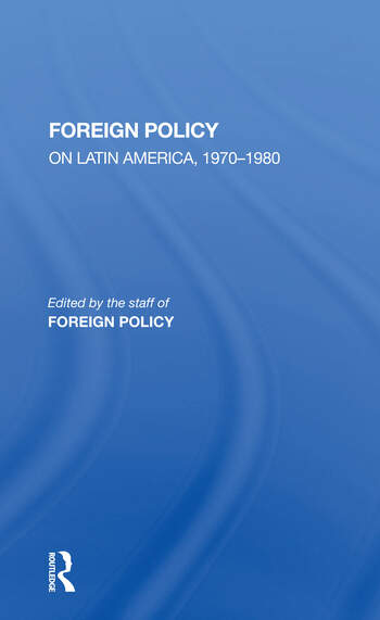 Foreign Policy On Latin America, 1970-1980 book cover