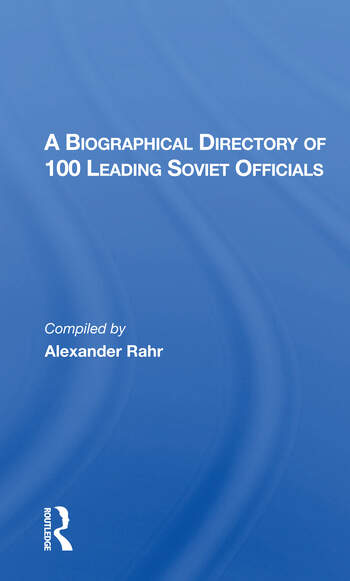 A Biographical Directory Of 100 Leading Soviet Officials book cover