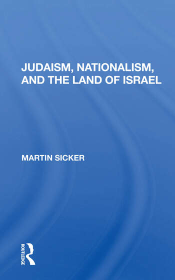 Judaism, Nationalism, And The Land Of Israel book cover