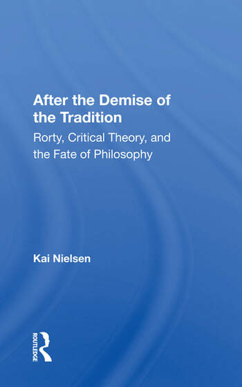 After The Demise Of The Tradition Rorty, Critical Theory, And The Fate Of Philosophy book cover