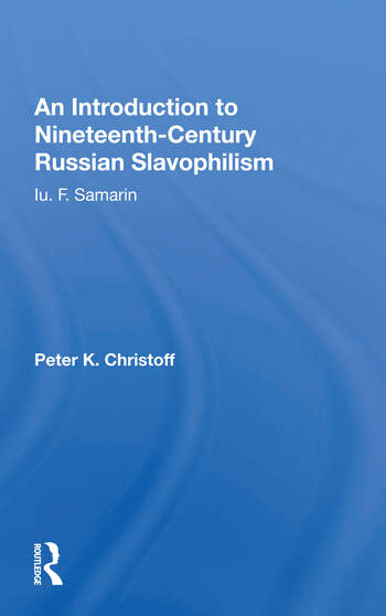 An Introduction To Nineteenth-century Russian Slavophilism Iu. F. Samarin book cover