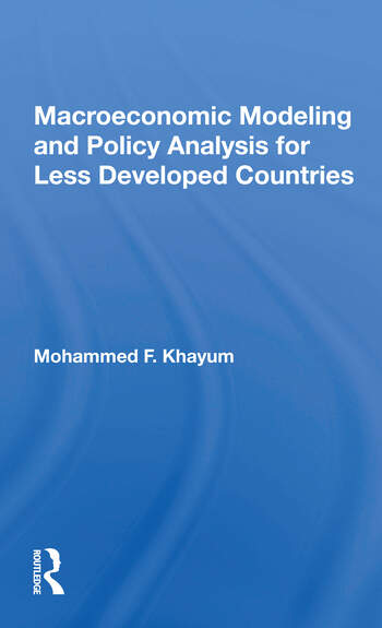 Macroeconomic Modeling And Policy Analysis For Less Developed Countries book cover