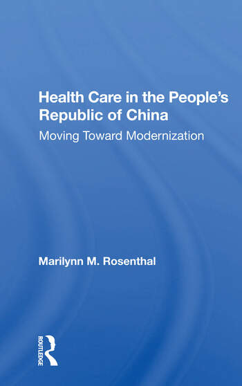 Health Care In The People's Republic Of China Moving Toward Modernization book cover