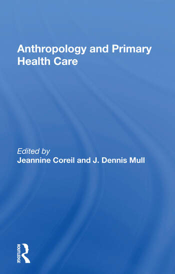 Anthropology And Primary Health Care book cover