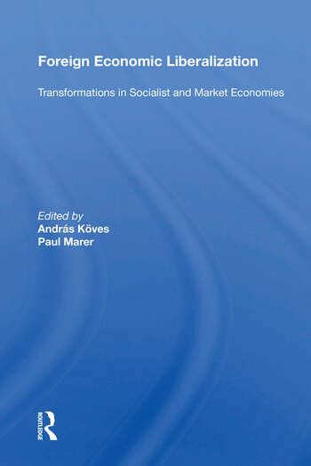 Foreign Economic Liberalization Transformations In Socialist And Market Economies book cover