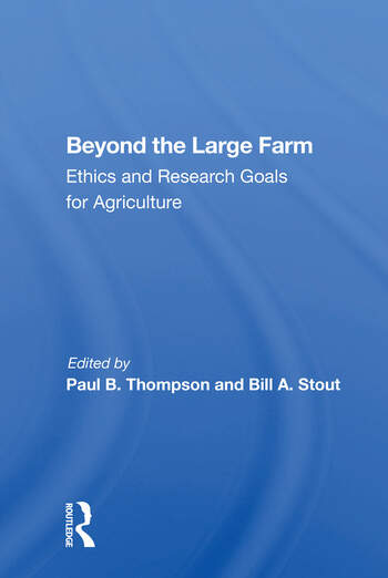 Beyond The Large Farm Ethics And Research Goals For Agriculture book cover