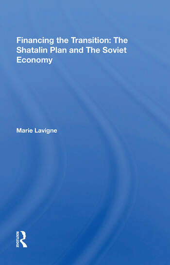 Financing The Transition In The Ussr The Shatalin Plan And The Soviet Union book cover