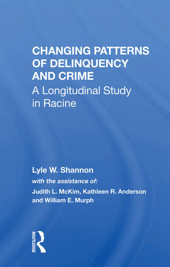 Changing Patterns Of Delinquency And Crime A Longitudinal Study In Racine book cover