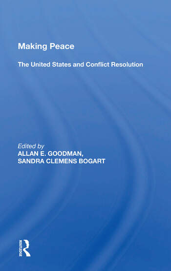 Making Peace The United States And Conflict Resolution book cover