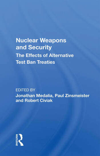 Nuclear Weapons And Security The Effects Of Alternative Test Ban Treaties book cover