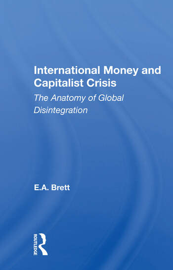 International Money And Capitalist Crisis The Anatomy Of Global Disintegration book cover