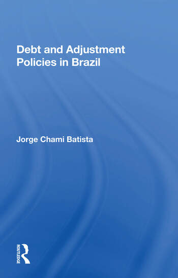 Debt And Adjustment Policies In Brazil book cover