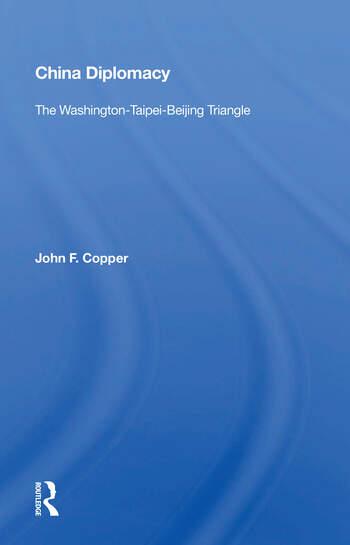 China Diplomacy The Washington-taipei-beijing Triangle book cover
