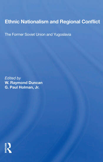 Ethnic Nationalism And Regional Conflict The Former Soviet Union And Yugoslavia book cover