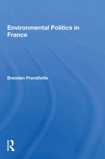 Environmental Politics In France book cover