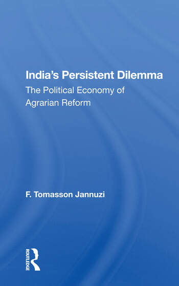 India's Persistent Dilemma The Political Economy Of Agrarian Reform book cover