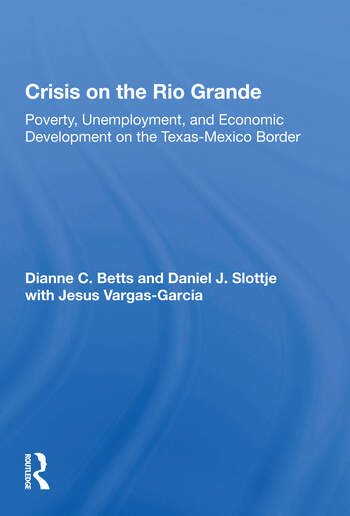 Crisis On The Rio Grande Poverty, Unemployment, And Economic Development On The Texas-mexico Border book cover