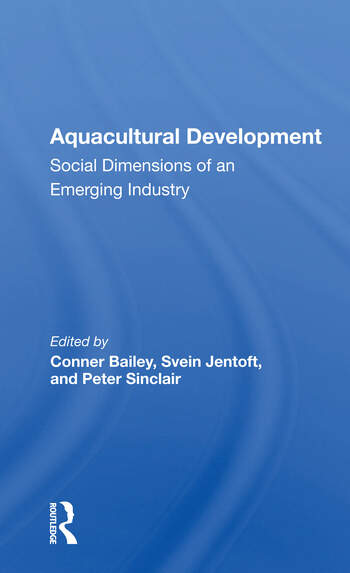 Aquacultural Development Social Dimensions Of An Emerging Industry book cover