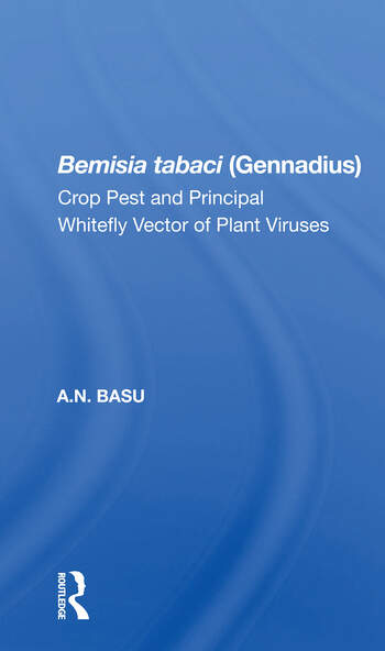Bemisia Tabaci (gennadius) Crop Pest And The Principal Whitefly Vector Of Plant Viruses book cover