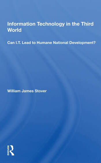 Information Technology In The Third World Can I. T. Lead To Humane National Development? book cover