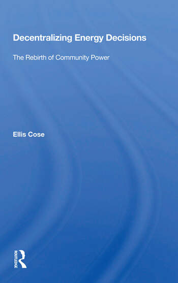 Decentralizing Energy Decisions The Rebirth Of Community Power book cover