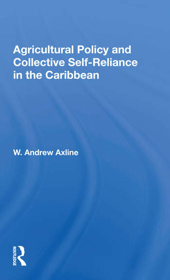 Agricultural Policy And Collective Self-reliance In The Caribbean book cover